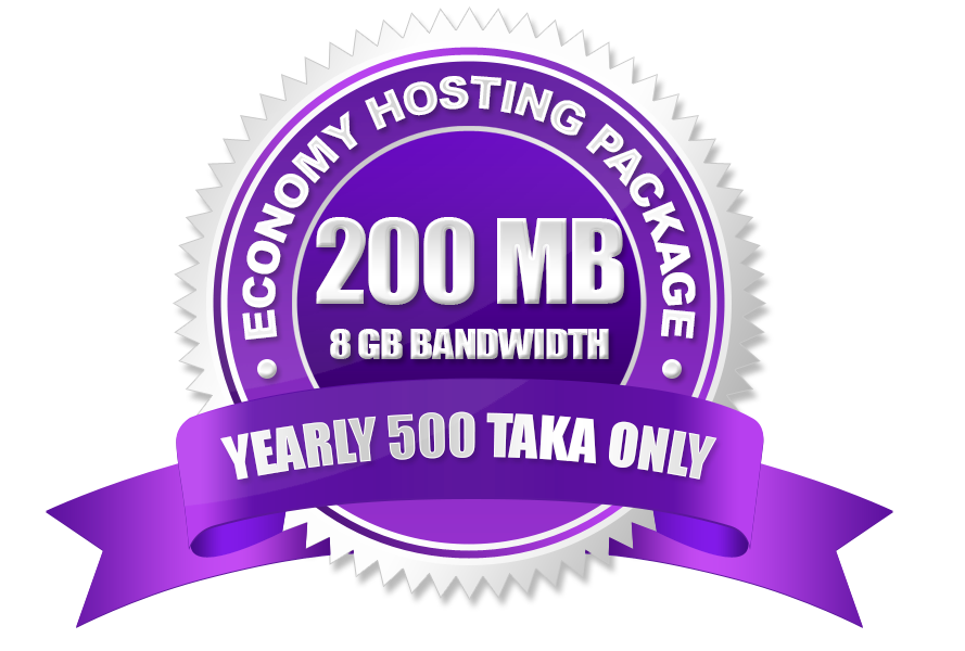 Economy Hosting Package (200 MB) Yearly 500 Taka Only.