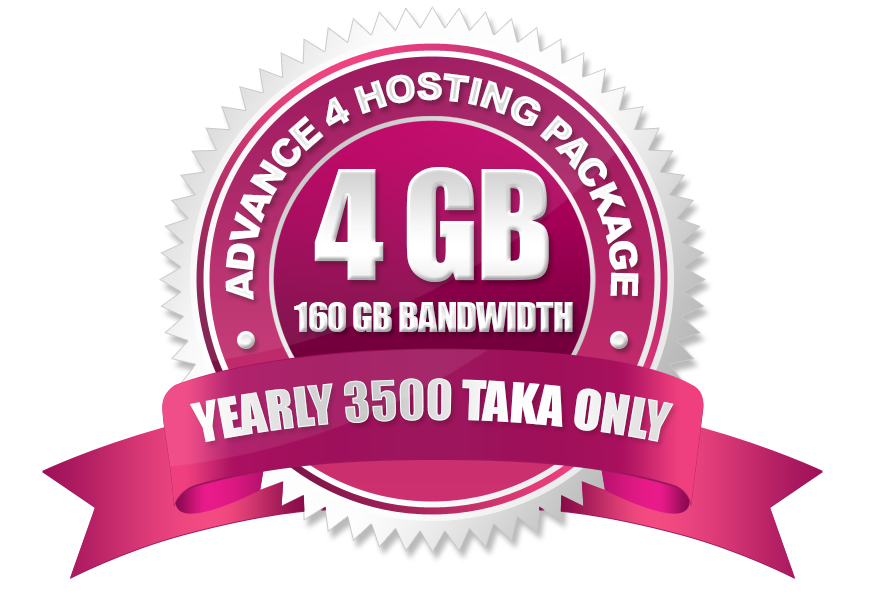 Advance 4 Hosting (4GB) Yearly 3500 Taka Only.