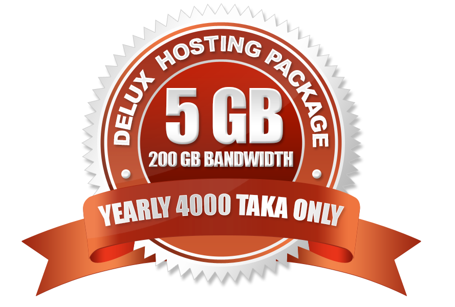Delux Hosting Package(5GB) Yearly 4000 Taka Only.