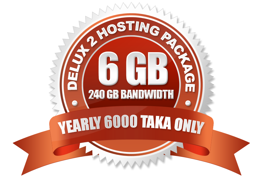 Delux 2 Hosting Package (6GB) Yearly 6000 Taka Only.