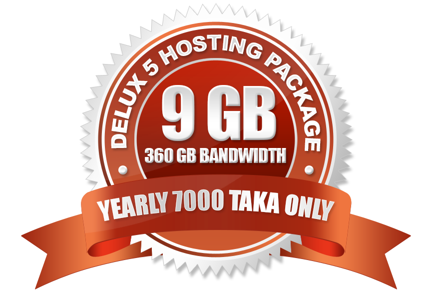 Delux 4 Hosting Package (9GB) Yearly 7000 Taka Only.